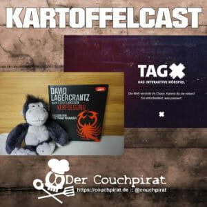 Kartoffelcast #004: News, Verfolgung, der Tag-X